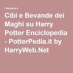 Cibi e Bevande dei Maghi su Harry Potter Enciclopedia - PotterPedia.it by HarryWeb.Net