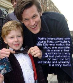 Both Matt Smith and David Tennant treat their little fans with such respect! Makes me love them that much more! I'm gonna miss him!