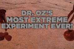 Dr. Oz's Most Extreme Experiment Ever: Could a Prehistoric Diet Save Your Life?