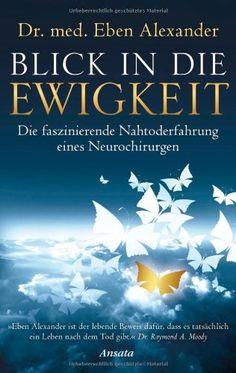 Blick in die Ewigkeit: Die faszinierende Nahtoderfahrung eines Neurochirurgen von Eben Alexander http://www.amazon.de/dp/3778774778/ref=cm_sw_r_pi_dp_Y2q5ub1CM78XW