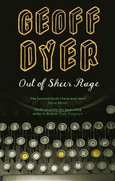 Out of Sheer Rage, Geoff Dyer