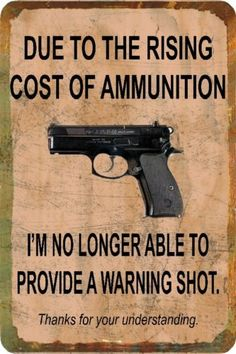 Funny Sign Cost of Ammo Gun Man Cave Garage Humorous Metal or Plastic | eBay