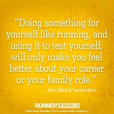 Motivational Posters For Runners | Runner's World | Joan Benoit Samuelson | running inspiration quotes
