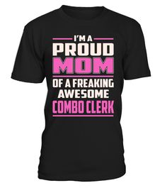 Combo Clerk Proud MOM Job Title T-Shirt #ComboClerk