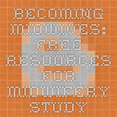 Becoming Midwives: Free Resources for Midwifery Study