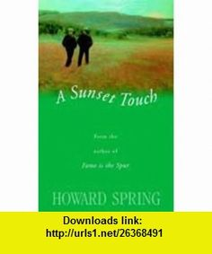 A Sunset Touch (Gideon of Scotland Yard) (9781842323540) Howard Spring , ISBN-10: 1842323547  , ISBN-13: 978-1842323540 ,  , tutorials , pdf , ebook , torrent , downloads , rapidshare , filesonic , hotfile , megaupload , fileserve