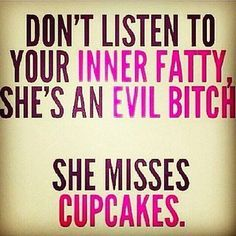 YOUR inner Fatty is an evil bitch #crossfit