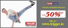 Big brand trigger jeans present Onam & Bakrid special  Available only on : www.trigger.in  For help call : 9095784700