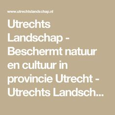 a5aa04e7ff5195 Utrechts Landschap - Beschermt natuur en cultuur in provincie Utrecht -  Utrechts Landschap