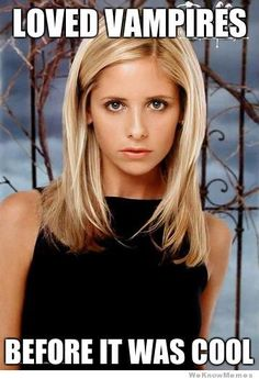 Buffy was ahead of her time