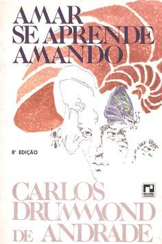 Leia Livros!: Amar se aprende amando. Carlos Drummond de Andrade