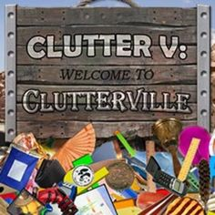 Clutter 5: Welcome to Clutterville Game - Free Download Put your decluttering skills on display while having a blast!
