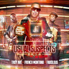 The Usual Suspects - Troy Ave French Montana Fabolous Ot Genasis, Tony Yayo, Sage The Gemini, 2 Chainz, Music Do, French Montana, Troy, Mixtape, Jennifer Lopez