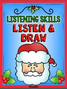 "Christmas themed listening skills activities called ""Listen and Draw"" are included in this latest edition. Listening skills are so important! Before you can effectively teach procedures and academic skills, your students need to listen and attend to what you are saying. paid."