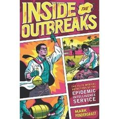 Inside the Outbreaks: The Elite Medical Detectives of the Epidemic Intelligence Service (Hardcover)    0151011206