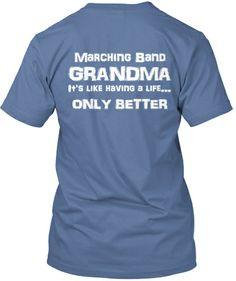 Grandma show your marching band pride with this for High school band shirts