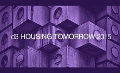 Enter the d3 Housing Tomorrow 2015 Competition and You Could Win $1,000