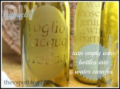 Upcycle: Turn a wine bottle into an etched water carafe. » The V Spot