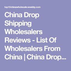 China Drop Shipping Wholesalers Reviews - List Of Wholesalers From China | China Drop Shipping | Wholesale Websites