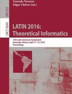LATIN 2016: Theoretical Informatics: 12th Latin American Symposium Ensenada Mexico April 11-15 2016 Proceedings free download by Evangelos Kranakis Gonzalo Navarro Edgar Chávez (eds.) ISBN: 9783662495285 with BooksBob. Fast and free eBooks download.  The post LATIN 2016: Theoretical Informatics: 12th Latin American Symposium Ensenada Mexico April 11-15 2016 Proceedings Free Download appeared first on Booksbob.com.