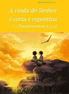 Momento Versículos: A vinda do Senhor é certa e repentina ( 1 Tessalon...