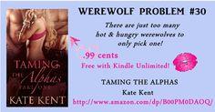 2 Sexy Weremen + 1 Hungry Werewomen. .99 cents or Free with KU!  http://www.amazon.com/Taming-Alphas-Paranormal-Werewolf-Shifter-ebook/dp/B00PM0DAOQ/
