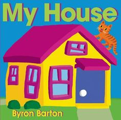 My House by Byron Barton. Click on the cover to see if the book is available at Freeport Community Library.