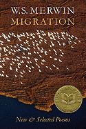 Migration: New & Selected Poems by W.S. Merwin, 2005 National Book Award Winner for Poetry