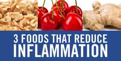 3 Foods That Reduce Inflammation