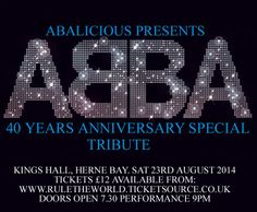 Saturday 23rd August 2014  Well it's time for big hair, big costume changes, and some famous dance routines over the August Bank Holiday weekend, as Abalicious come to the Kings Hall on Sat 23rd August to celebrate 40yrs of of the magic of Abba.  Tickets are just £12 and available here: www.ruletheworld.ticketsource.co.uk   Dancing shoes at the ready
