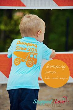 Hey, I found this really awesome Etsy listing at https://www.etsy.com/listing/75514967/dumping-since-dumptruck-toddler-t-shirt