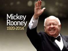Mickey Rooney (born Joseph Yule, Jr.; September 23, 1920 ~ Brooklyn, New York – April 6, 2014 ~ Studio City, California) was an American actor of film, television, Broadway, radio, and vaudeville. He appeared in more than 300 films, Little Lord Fauntleroy, A Family Affair, Young Tom Edison, Men of Boys Town, A Yank at Eton and  National Velvet Cause of Death: Natural causes