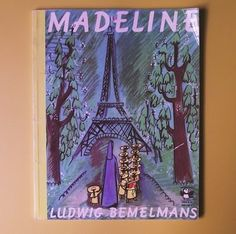 Madeline by: Ludwing Bemelmans