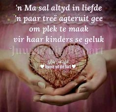 ń Ma sal altyd ń paar tree terugstaan Dad Quotes, Family Quotes, Mother Day Wishes, Afrikaanse Quotes, Inspirational Qoutes, Motivational, Families Are Forever, Quotes About Motherhood, Faith In Love