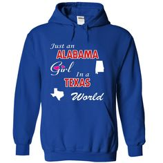Just an ᐃ Alabama Girl in a Texas WorldIf you are a girl who was born in Alabama and live in Texas! These T-Shirts and Hoodies are perfect for you! Get yours now and wear it proud!Alabama, girl, Texas, world