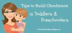 Tips to Build Obedience in Toddlers and Preschoolers
