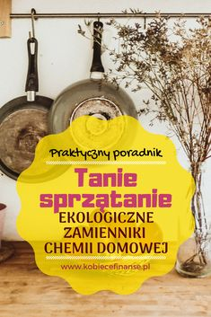 Tanie sprzątanie jest możliwe dzięki babcinym, ekologicznym sposobom - blog Kobiece Finanse House Cleaning Tips, Green Cleaning, Cleaning Hacks, Diy Cleaners, Natural Cosmetics, Home Recipes, Home Hacks, Kitchen Hacks, Clean House