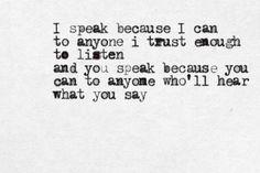 I speak because I can