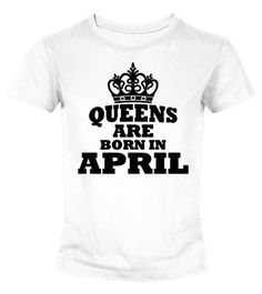 Queens Are Born In April Birthday TShirt