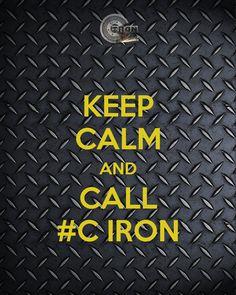 KEEP CALM AND CALL #C IRON