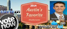 @TVsJordanSteele is one of the #meteorologist in #Austin who is @ http://weatherist.com/blog/2014/07/22/vote-for-austins-favorite-weathercaster he needs your vote and share now!