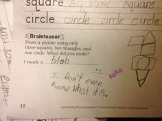"""Pin for Later: These Assignments Get an """"H"""" For Hilarious Circle in the Square She may not have an artistic gift, but this kid has a knack for humor.  Source: Reddit user rcv27"""