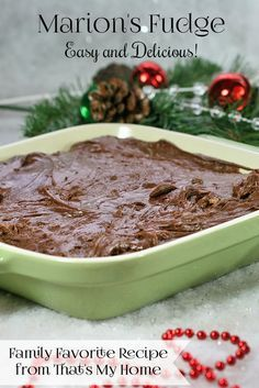 Marion's Fudge - Easy to make fudge my mom used to make every Christmas. Keeps for weeks!