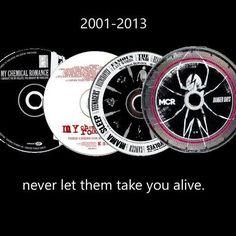 Never let them take you alive. MCR