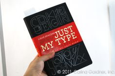 """Just My Type by Simon Garfield: """"It's laugh out loud funny for those with a type-sense-of-humor!"""" says Carina Gardner"""