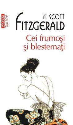 Cei frumosi si blestemati (Top - F. James Joyce, Scott Fitzgerald, Scottie, New York Times, Ebook Pdf, Gatsby, Romance, America, Film