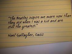 Noel Gallagher - who inspires you inspires me