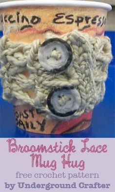 Broomstick Lace Mug Hug, free pattern in Galler Yarns Inca Eco by Underground Crafter Crochet Cup Cozy, Crochet Baby, Free Crochet, Knit Crochet, Crochet Tops, Chrochet, Crochet Designs, Knitting Designs, Crochet Minecraft