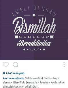 Bismillah ! Muslim Quotes, Islamic Quotes, Wall Quotes, Life Quotes, Ramadhan Quotes, Cinta Quotes, Islamic Posters, Typography, Lettering