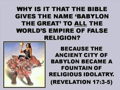 Why is it that the Bible gives the name Babylon the Great to all the world's false religion? Jehovah's Witnesses Beliefs, Revelation 17, Bible Questions, Babylon The Great, Bible Scriptures, Bible Teachings, Bible Translations, True Faith, Bible Knowledge